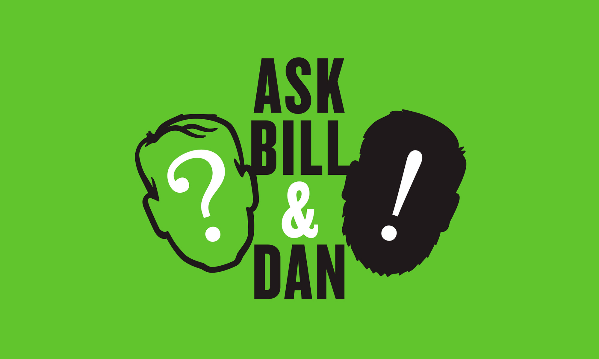 Ask Bill & Dan